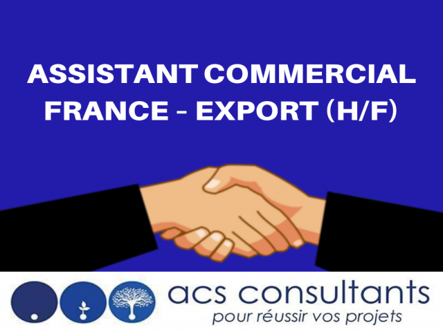 Offre de postes en CDI - Assistant commercial France – Export (H/F)